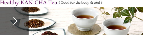 Healthy KAN-CHA Tea  ( Good for the body & soul )